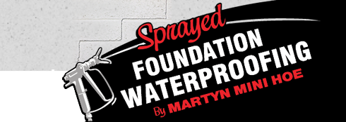 Martyn's Mini Hoe, Sprayed Foundation Basement Waterproofing - Blackstock, ON L0B 1B0 - (905)986-0550 | ShowMeLocal.com